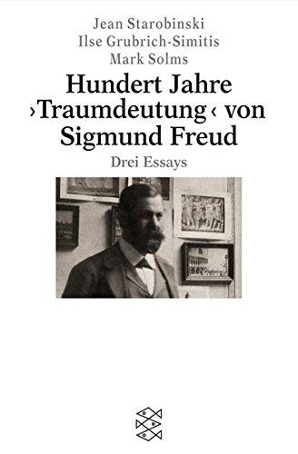 Hundert Jahre ›Traumdeutung‹ von Sigmund Freud: Drei Essays (Figuren des Wissens/Bibliothek)