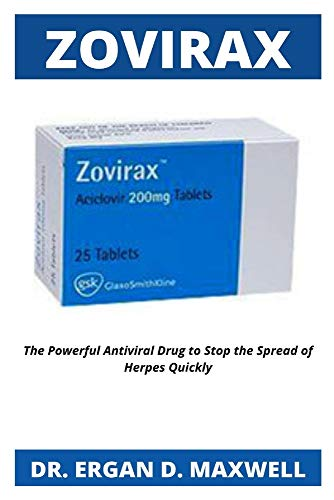 ZOVIRAX: The Powerful Antiviral Drug to Stop the Spread of Herpes Quickly