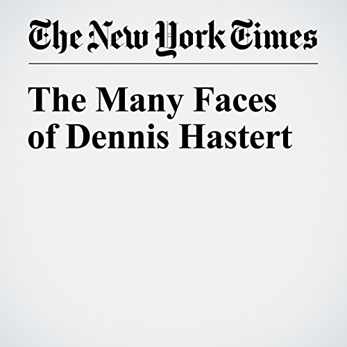 The Many Faces of Dennis Hastert cover art