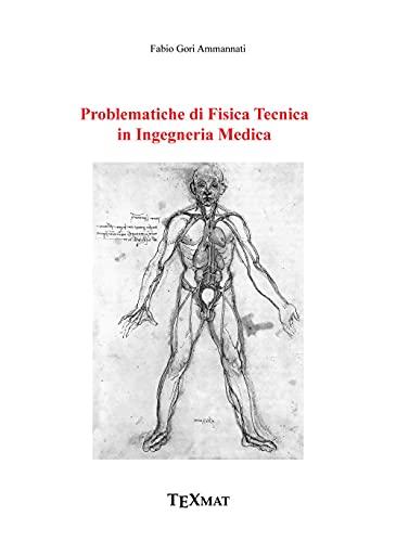 Problematiche di fisica tecnica in ingegneria medica