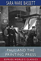 Paul and the Printing Press (Esprios Classics)