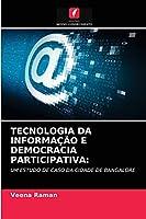 TECNOLOGIA DA INFORMAÇÃO E DEMOCRACIA PARTICIPATIVA:: UM ESTUDO DE CASO DA CIDADE DE BANGALORE