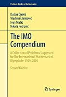 The IMO Compendium: A Collection of Problems Suggested for The International Mathematical Olympiads: 1959-2009 Second Edition (Problem Books in Mathematics)
