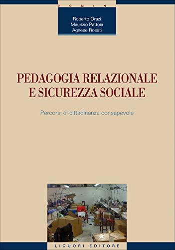 Pedagogia relazionale e sicurezza sociale: Percorsi di cittadinanza consapevole