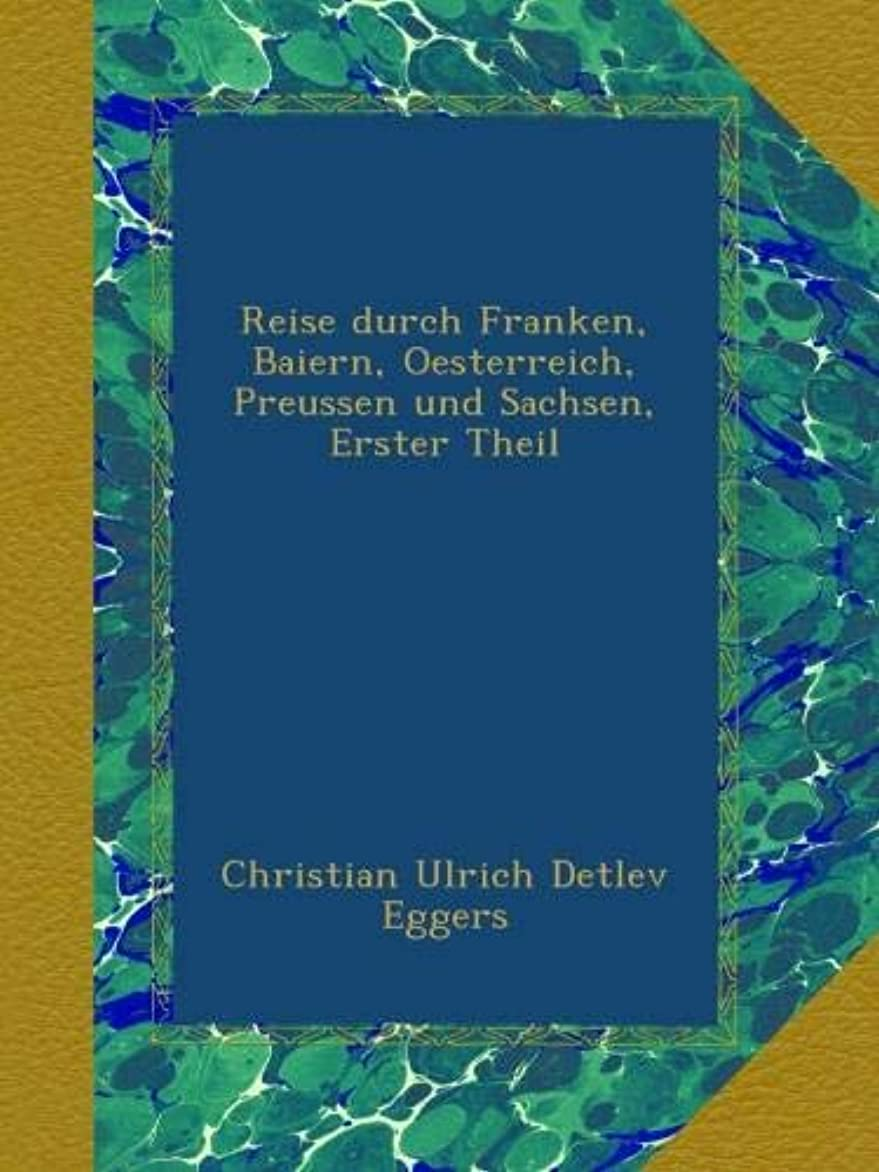 静める商品静めるReise durch Franken, Baiern, Oesterreich, Preussen und Sachsen, Erster Theil