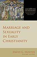 Marriage and Sexuality in Early Christianity (Ad Fontes: Early Christian Sources)