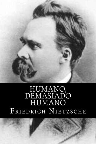 Humano, Demasiado Humano (Spanish Edition)