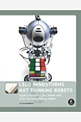 LEGO MINDSTORMS NXT Thinking Robots: Build a Rubik's Cube Solver and a Tic-Tac-Toe Playing Robot! Paperback