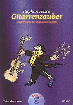 GITARRENZAUBER 1 - arrangiert für Gitarre - mit CD [Noten / Sheetmusic] Komponist: HESSE STEPHAN