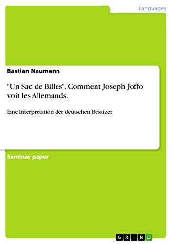 """""""Un Sac de Billes"""". Comment Joseph Joffo voit les Allemands.: Eine Interpretation der deutschen Besatzer (French Edition)"""