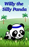 Books For Kids - Willy the Silly Panda: Bedtime Stories For Kids Ages 3-6 (Children's Books - Free Stories) (English Edition)