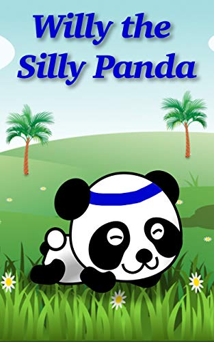 Books For Kids - Willy the Silly Panda: Bedtime Stories For Kids Ages 3-6 (English Edition)