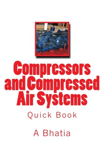 Compressors and Compressed Air Systems: Quick Book