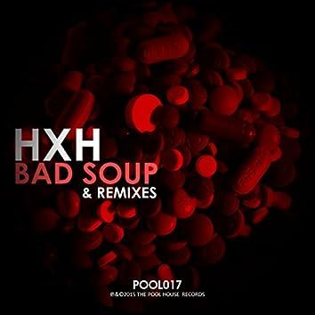 Bad Soup & Remixes