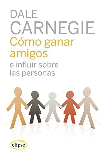 Cómo ganar amigos e influir sobre las personas de Dale Carnegie
