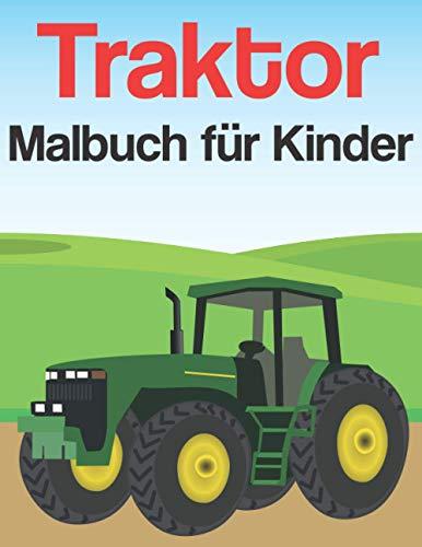Traktor Malbuch für Kinder: Traktor Malbuch für Kinder von 4-8 Jahren Aufgabenbücher für Kinder im Vorschulalter