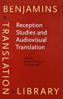 Reception Studies and Audiovisual Translation (Benjamins Translation Library)