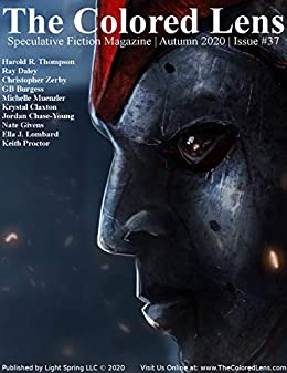 The Colored Lens: Autumn 2020 by [Harold R. Thompson, Ray Daley, Christopher Zerby, GB Burgess, Michelle Muenzler, Krystal Claxton, Jordan Chase-Young, Nate Givens, Ella J. Lombard, Keith Proctor]