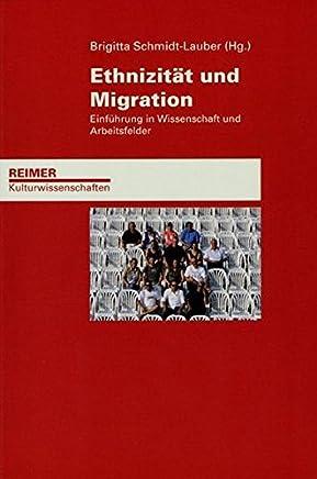 Ethnizität und Migration: Einführung in Wissenschaft und Arbeitsfelder