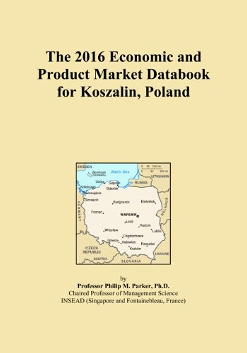 はちみつ農学隠The 2016 Economic and Product Market Databook for Koszalin, Poland