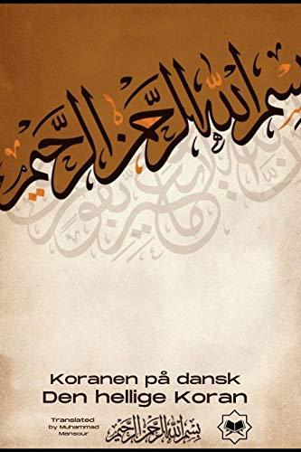 Den hellige Koran: Koranen på dansk