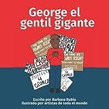 George el Gentil Gigante (Social Justice)