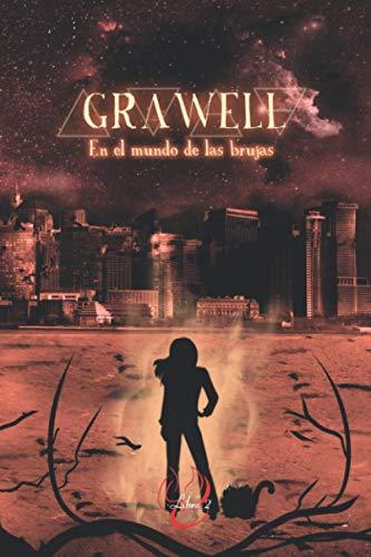 GRAWELL- En el mundo de las brujas: Segundo libro de la trilogía de Fantasía y distopía. Brujas, religión Wicca. Peligros y aventura