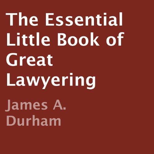 The Essential Little Book of Great Lawyering audiobook cover art