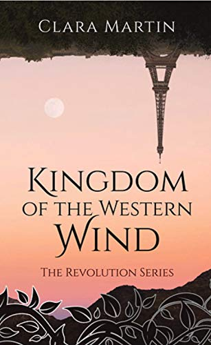 Kingdom of the Western Wind (The Revolution Series Book 2)