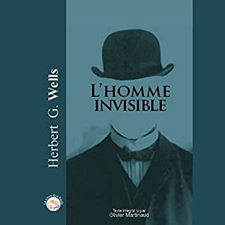 L'homme invisible                   De :                                                                                                                                 Herbert George Wells                               Lu par :                                                                                                                                 Olivier Martinaud                      Durée : 5 h et 42 min     3 notations     Global 4,3