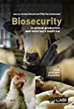 Biosecurity in Animal Production and Veterinary Medicine: From principles to practice - Jeroen Dewulf