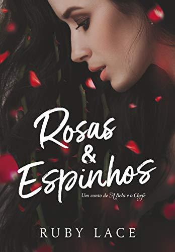 Rosas & Espinhos: um conto de A Bela e o Chefe