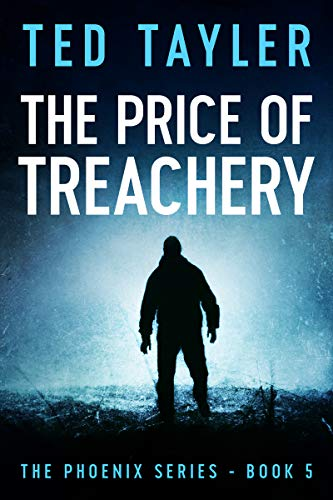 Book: The Price Of Treachery - The Phoenix Series Book 5 by Ted Tayler