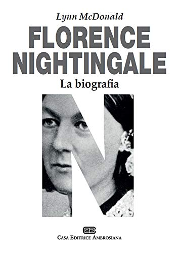 Florence Nightingale. La biografia