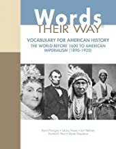 Words Their Way: Vocabulary for American History, The World Before 1600 to American Imperialism (1890-1920) (Words Their W...
