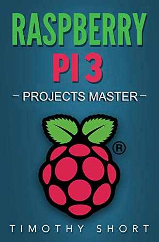 Raspberry Pi 3: Projects Master: 2