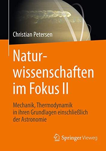 Naturwissenschaften im Fokus II: Grundlagen der Mechanik einschließlich solarer Astronomie und Thermodynamik