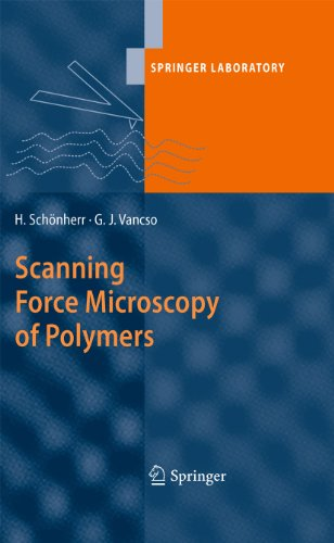 Scanning Force Microscopy of Polymers (Springer Laboratory) (English Edition)