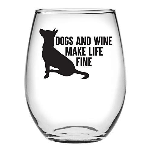 Dogs and Wine Make Life Fine Wine Glass