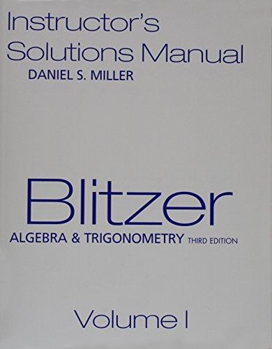 Blitzer Algebra & Trigonometry, Instructor's Solution Manual - Volumes I & II - Third Edition