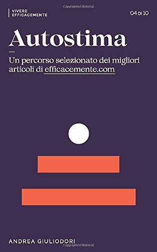 Autostima: Un percorso selezionato dei migliori articoli di EfficaceMente.com