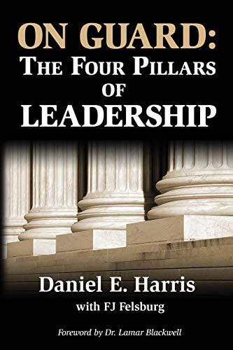 On Guard: The Four Pillars of Leadership
