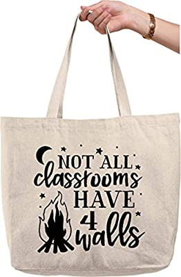 Not All Classrooms Have 4 Walls Adventure Teaches Outdoors Fire natural canvas tote bag funny gift
