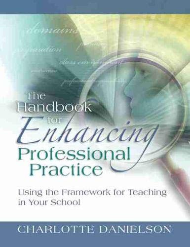 Compare Textbook Prices for The Handbook for Enhancing Professional Practice: Using the Framework for Teaching in Your School 1 Edition ISBN 9781416607090 by Danielson, Charlotte
