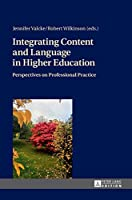 Integrating Content and Language in Higher Education: Perspectives on Professional Practice