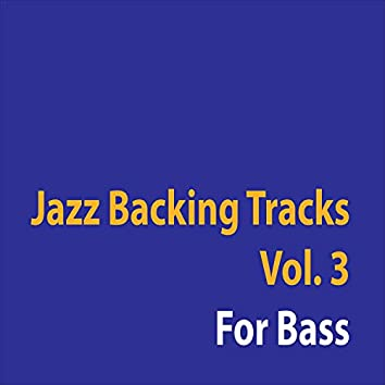 Jazz Backing Tracks Vol. 3  For Bass (For Bass)