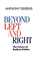 Beyond Left and Right: The Future of Radical Politics