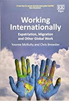 Working Internationally: Expatriation, Migration and Other Global Work