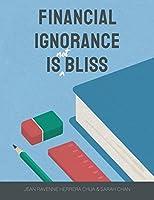 Financial Ignorance Is Not Bliss: Generation Z Finance Guide