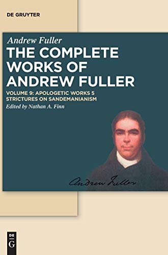 The Complete Works of Andrew Fuller: Apologetic Works 5: Strictures on Sandemanianism